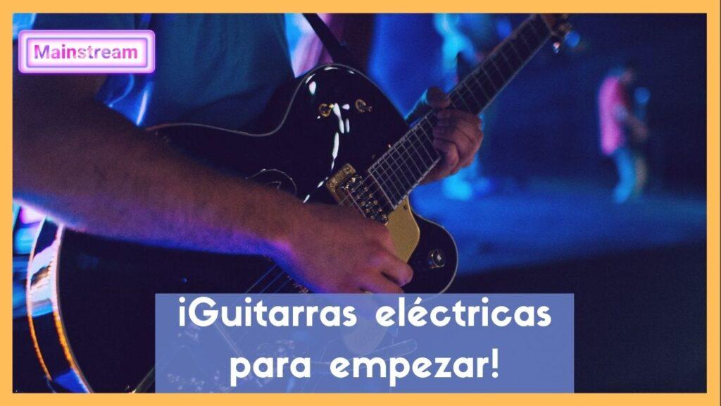 Guitarras-eléctricas-Para-empezar