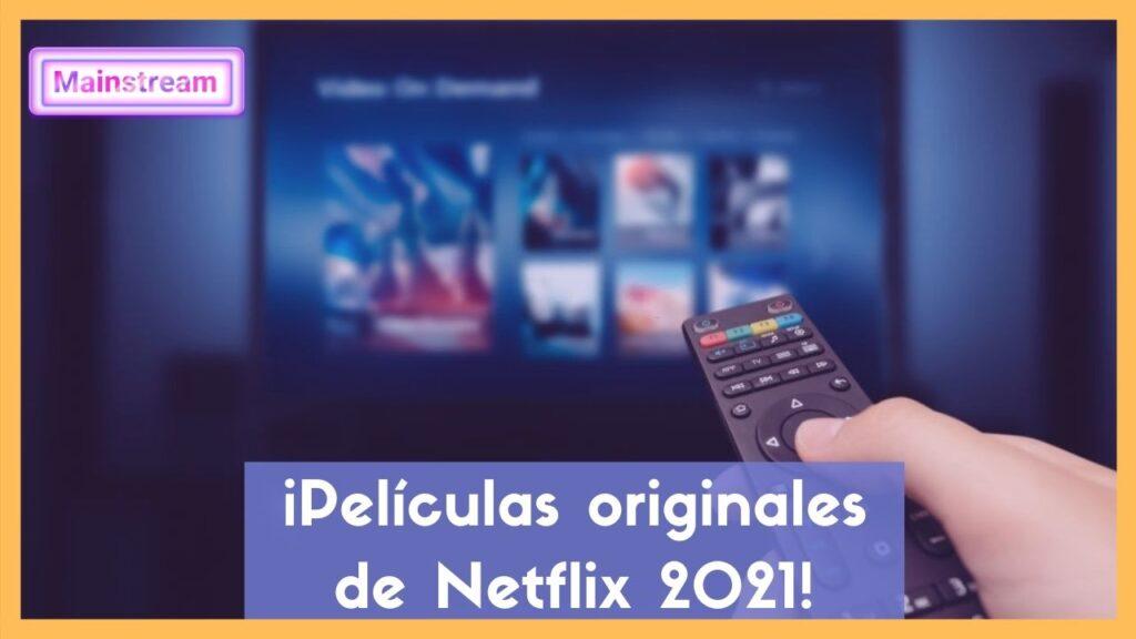 Películas originales de Netflix 2021