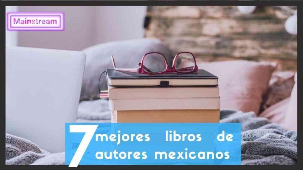 Mejores libros de autores mexicanos