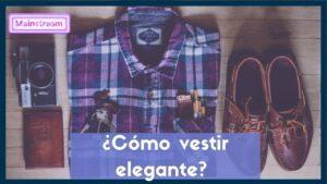 ¿Cómo-vestir-elegante